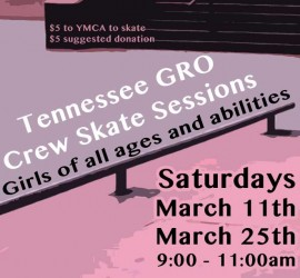 March TN GRO Skate Sessions
